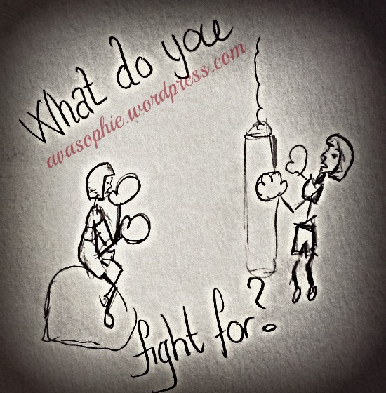 What do you fight for